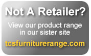 Visit TCSFurnitureRange.com to see our product range
